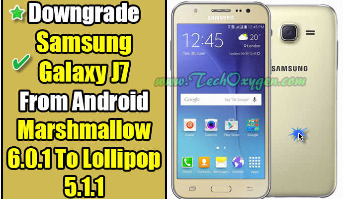 Downgrade Samsung Galaxy J700H Android Marshmallow to Lollipop