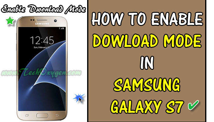 How to Boot Samsung Galaxy S7, S7 Edge into Download Mode Easily 2017