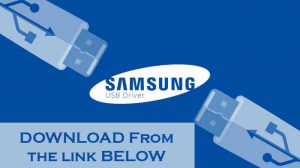 Samsung USB Drivers Download For Windows 10, 8, 7 Latest Version