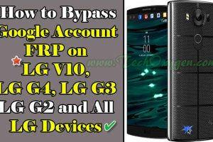 Bypass Google Account LG V10, LG G4, LG G3, LG G2 All LG Devices