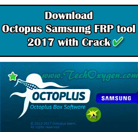 Download Octopus Samsung FRP Tool 2017 Latest Version Free 2017