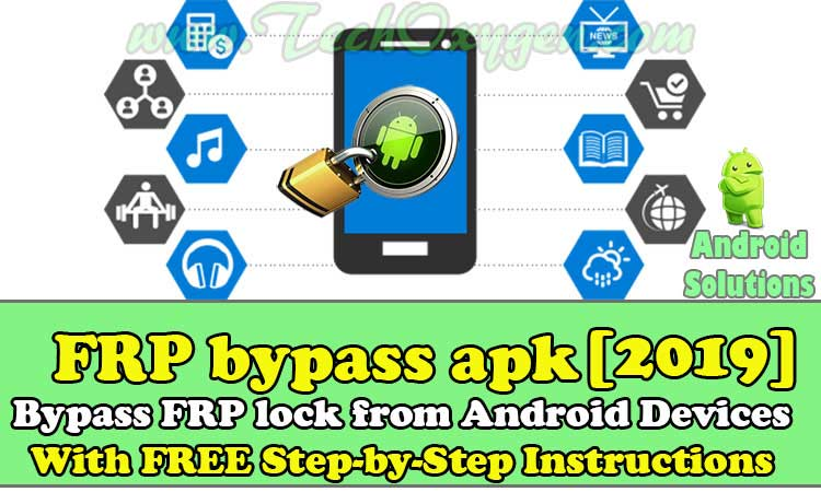 FRP Bypass APK 2019 Download Free [PRO VERSION 100% TESTED]