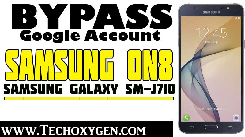 Samsung ON8 FRP Bypass SM-J710FN Without PC [Complete Guide]