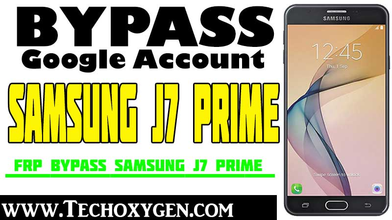 Samsung J7 Prime FRP Bypass 2020 – Remove Google Verification Lock